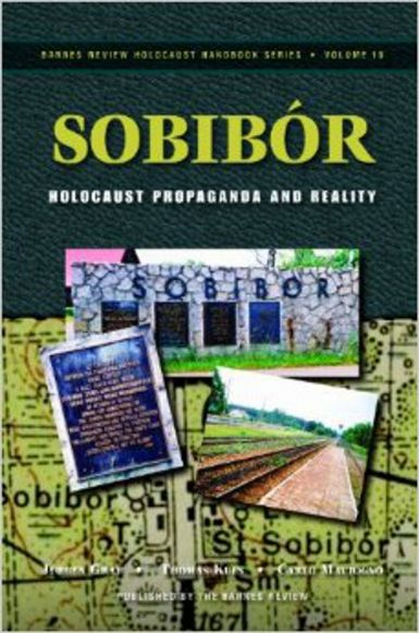 Mattogno, Carlo and Kues, Thomas -Jürgen Graf Sobibor. Holocaust Propaganda and Reality